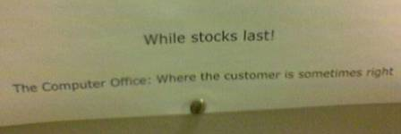 """""""Where the customer is sometimes right"""""""